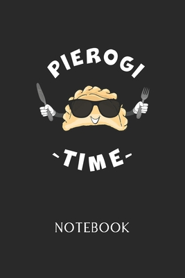 Pierogi Time Notebook: - Daily Diary - Polish Cuisine - 6 X 9 Inch A5 - Poland Food Doodle Book - 120 Graph Grid Ruled Pages - Gridded Paper Cover Image