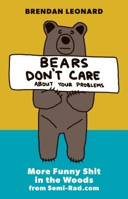Bears Don't Care about Your Problems: More Funny Shit in the Woods from Semi-Rad.com Cover Image