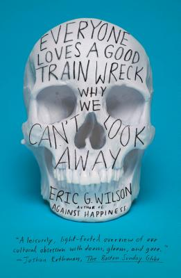 Everyone Loves a Good Train Wreck: Why We Can't Look Away Cover Image