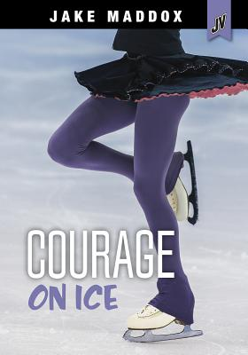 Courage on Ice (Jake Maddox Jv Girls) Cover Image