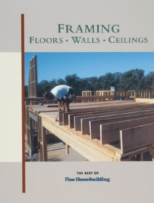 Framing: Floors, Walls, Ceilings Cover Image