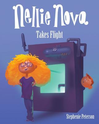 Cover for Nellie Nova Takes Flight