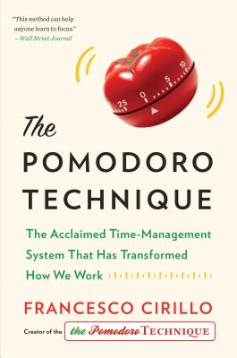 The Pomodoro Technique: The Acclaimed Time-Management System That Has Transformed How We Work Cover Image