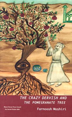 The Crazy Dervish and the Pomegranate Tree Cover