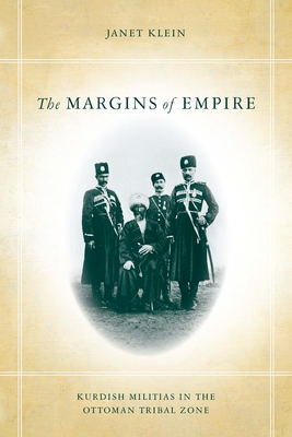 The the Margins of Empire: Kurdish Militias in the Ottoman Tribal Zone Cover Image