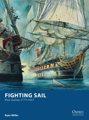 Fighting Sail: Fleet Actions 1775–1815 (Osprey Wargames) Cover Image
