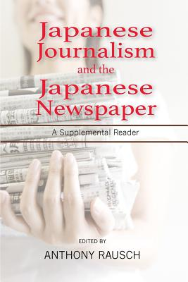 Japanese Journalism and the Japanese Newspaper: A Supplemental Reader Cover Image