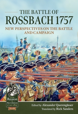 The Battle of Rossbach 1757: New Perspectives on the Battle and Campaign (From Reason to Revolution) Cover Image