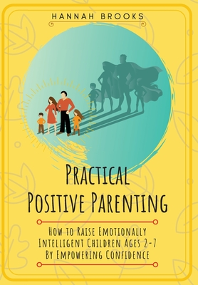 Practical Positive Parenting Cover Image