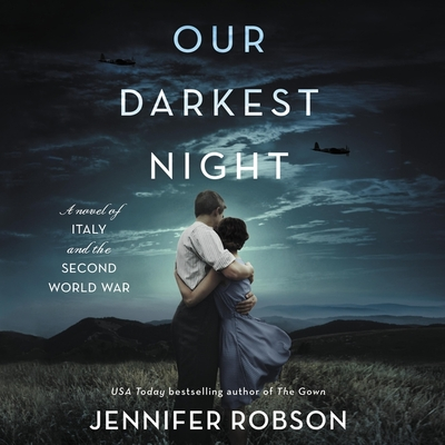 Our Darkest Night Lib/E: A Novel of Italy and the Second World War Cover Image