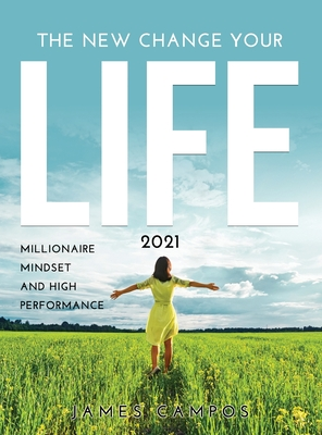 The New Change Your Life Collection 2021: Millionaire Mindset And High Performance Cover Image