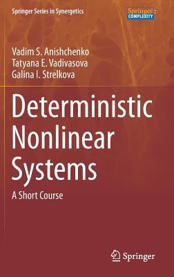 Deterministic Nonlinear Systems: A Short Course (Springer Series in Synergetics) Cover Image
