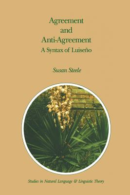 Agreement and Anti-Agreement: A Syntax of Luiseño (Studies in Natural Language and Linguistic Theory #17) Cover Image