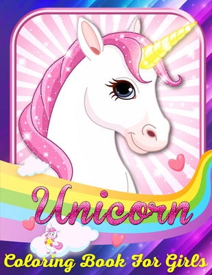 Unicorn Coloring Book for Girls: Fun and Educational Coloring Book With Unicorns. Pretend and Play Unicorn Coloring Books for Girls. Unicorns Coloring Cover Image