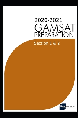 GAMSAT Preparation Section 1 & 2 2020(The Guru Method): Efficient methods, detailed techniques, proven strategies, and GAMSAT style questions for GAMS Cover Image