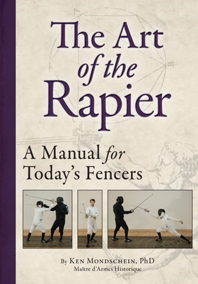 The Art of the Rapier: A Manual for Today's Fencers Cover Image