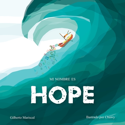 Mi nombre es Hope: Una historia sobre el amor, la valentía y la esperanza Cover Image
