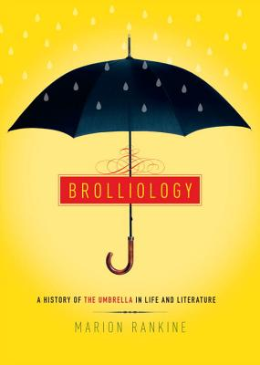 Brolliology: A History of the Umbrella in Life and Literature Cover Image