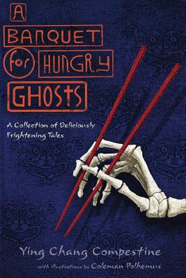 A Banquet for Hungry Ghosts: A Collection of Deliciously Frightening Tales Cover Image