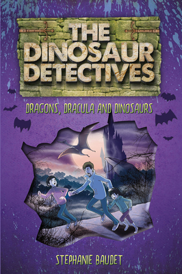 The Dinosaur Detectives in Dracula, Dragons and Dinosaurs Cover Image