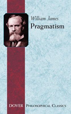 Pragmatism (Dover Philosophical Classics) cover