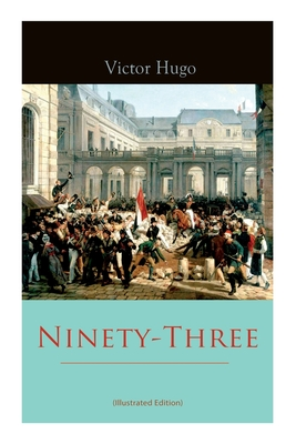 Ninety-Three (Illustrated Edition) Cover Image