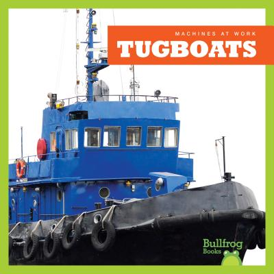 Tugboats (Machines at Work) Cover Image