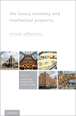 The Luxury Economy and Intellectual Property: Critical Reflections Cover Image