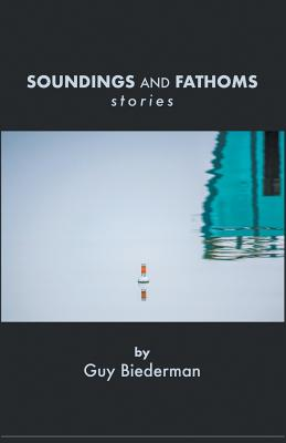 Soundings and Fathoms: Stories Cover Image
