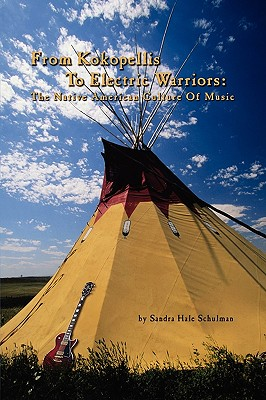 From Kokopelli's to Electric Warriors: The Native American Culture of Music Cover Image