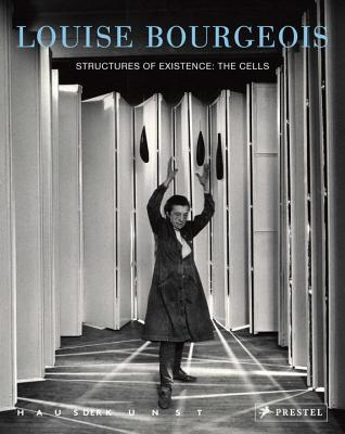 Louise Bourgeois: Structures of Existence: The Cells Cover Image