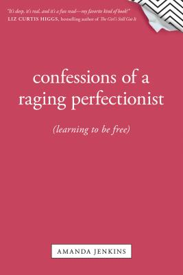 Confessions of a Raging Perfectionist Cover