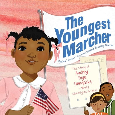 The Youngest Marcher: The Story of Audrey Faye Hendricks, a Young Civil Rights Activist Cover Image