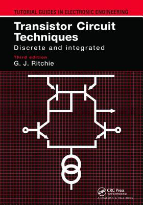 Transistor Circuit Techniques: Discrete and Integrated (Tutorial Guides in Electronic Engineering) Cover Image