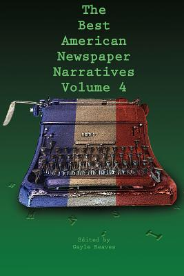 The Best American Newspaper Narratives, Volume 4 Cover