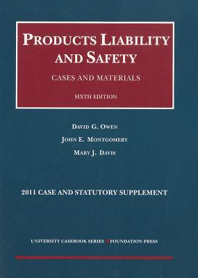 Products Liability and Safety, Cases and Materials, 6th, 2011 Case and Statutory Supplement Cover Image