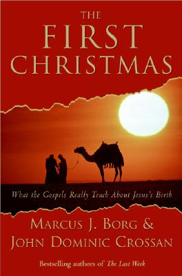 The First Christmas: What the Gospels Really Teach About Jesus's Birth Cover Image
