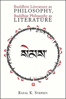 Buddhist Literature as Philosophy, Buddhist Philosophy as Literature Cover Image