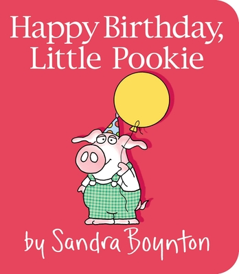 Happy Birthday, Little Pookie (Board book). By Sandra Boynton ...