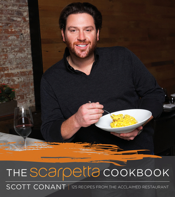 The Scarpetta Cookbook: 175 Recipes from the Acclaimed Restaurant Cover Image
