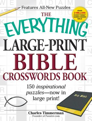 The Everything Large-Print Bible Crosswords Book: 150 inspirational puzzles--now in large print! (Everything®) Cover Image