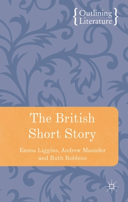 The British Short Story (Outlining Literature) Cover Image