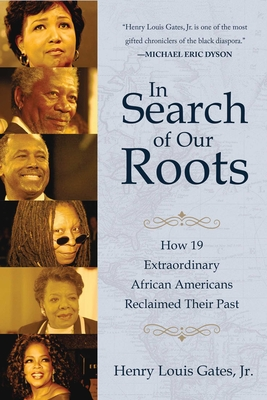 In Search of Our Roots: How 19 Extraordinary African Americans Reclaimed Their Past Cover Image