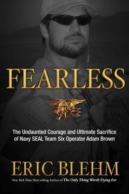 Fearless: The Undaunted Courage and Ultimate Sacrifice of Navy SEAL Team SIX Operator Adam Brown Cover Image