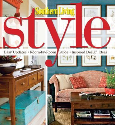 Southern Living Style: Easy Updates * Room-by-Room Guide * Inspired Design Ideas Cover Image