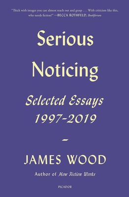 Serious Noticing: Selected Essays, 1997-2019 Cover Image