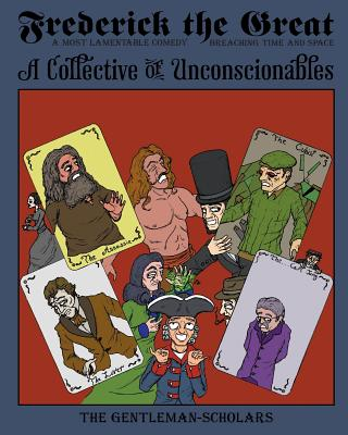 Frederick the Great: A Collective of Unconscionables Cover Image