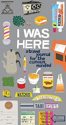 I Was Here: A Travel Journal for the Curious Minded (Travel Journal for Women and Men, Travel Journal for Kids, Travel Journal with Prompts) Cover Image