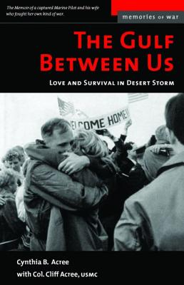 The Gulf Between Us: Love and Survival in Desert Storm (Memories of War) Cover Image