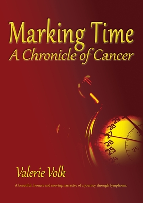 Marking Time; A Chronicle of Cancer Cover Image